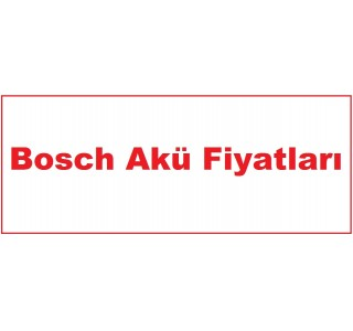 Bosch Akü Fiyatları - 70 Amper Bosch Akü